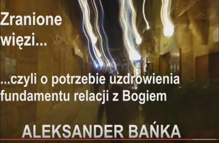 Zranione więzi, czyli o potrzebie uzdrowienia fundamentu relacji z Bogiem 1/4