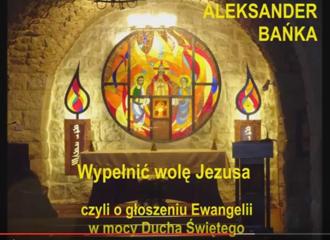"""""""Służyć w mocy Ducha"""": CZĘŚĆ 2: """"Wypełnić wolę Jezusa, czyli o głoszeniu Ewangelii w mocy Ducha Świętego"""" 3/3"""