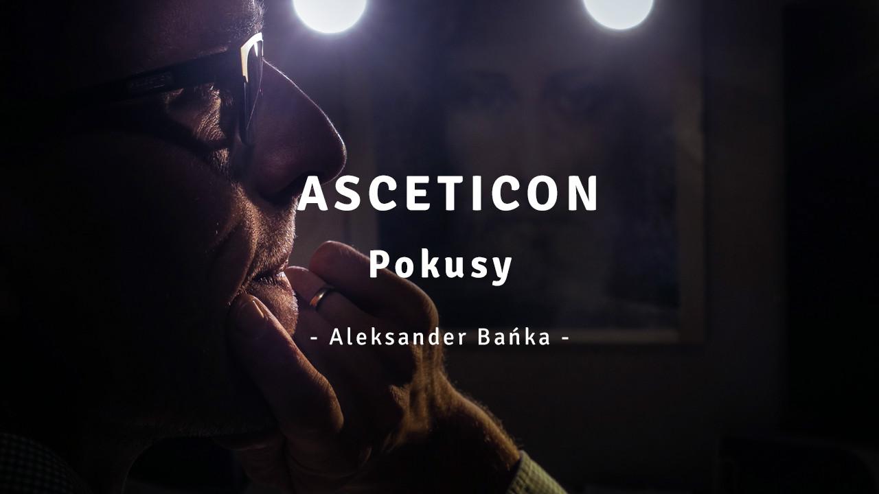 Asceticon 02 - Pokusy